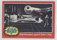Stormtroopers Guard Solo's Ship