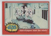 Stormtroopers Blast the Rebels!
