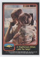 A frightened Jillian calls for Help!