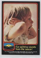 Ear-splitting sounds from the saucer