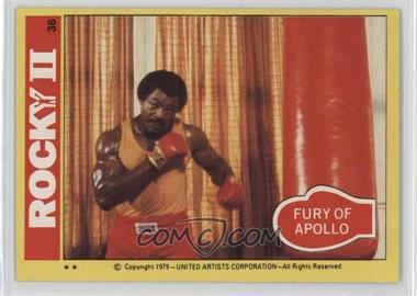1979 Topps Rocky II #36 - Fury Of Apollo