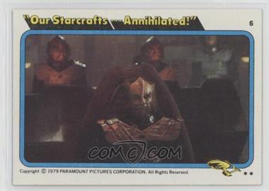"""1979 Topps Star Trek: The Motion Picture - [Base] #6 - """"Our Starcrafts... Annihilated!"""""""