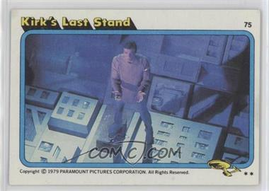 1979 Topps Star Trek: The Motion Picture - [Base] #75 - Kirk's Last Stand