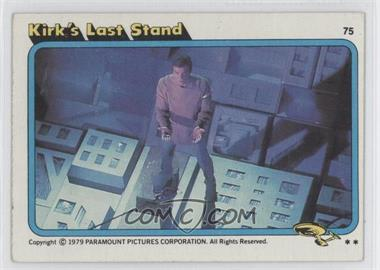 1979 Topps Star Trek: The Motion Picture #75 - Kirk's Last Stand