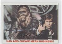 Han And Chewie Mean Business