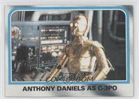 Anthony Daniels as C-3PO