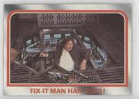 Fix-it man Han Solo!