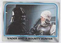 Vader and a bounty hunter