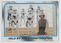 Held by the Stormtroopers