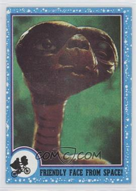1982 Topps E.T. The Extra Terrestrial in His Adventure on Earth #86 - Friendly Face From Space!