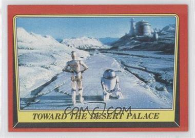 1983 Topps Star Wars: Return of the Jedi - [Base] #11 - Toward the Desert Palace