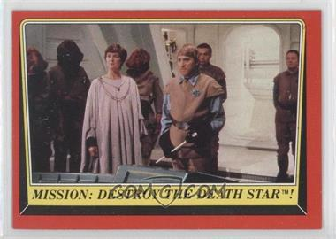 1983 Topps Star Wars: Return of the Jedi - [Base] #63 - Mission: Destroy the Death Star!