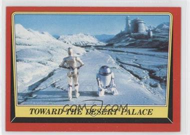 1983 Topps Star Wars: Return of the Jedi [???] #11 - Toward the Desert Palace