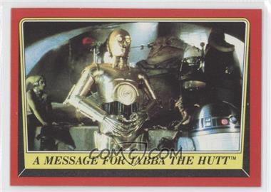1983 Topps Star Wars: Return of the Jedi [???] #17 - A Message for Jabba The Hutt