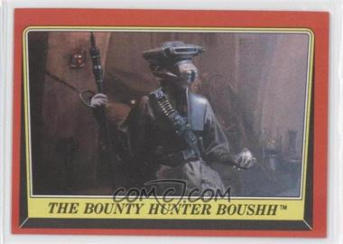 1983 Topps Star Wars: Return of the Jedi [???] #25 - The Bounty Hunter Boushh