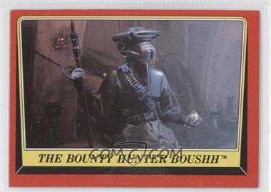 1983 Topps Star Wars: Return of the Jedi [???] #25 - The Bounty Hunter Boushh