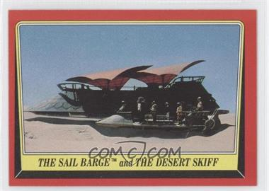1983 Topps Star Wars: Return of the Jedi [???] #38 - The Sail Barge and The Desert Skiff