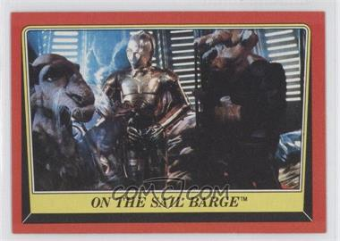 1983 Topps Star Wars: Return of the Jedi [???] #40 - On the Sail Barge