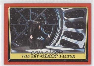 1983 Topps Star Wars: Return of the Jedi [???] #77 - The Skywalker Factor
