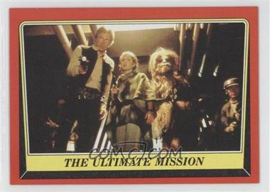 1983 Topps Star Wars: Return of the Jedi [???] #99 - The Ultimate Mission