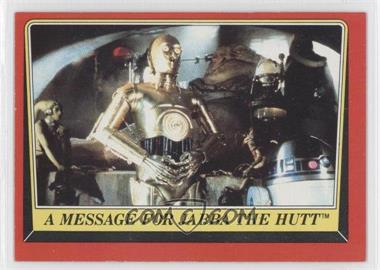 1983 Topps Star Wars: Return of the Jedi #17 - A Message for Jabba The Hutt