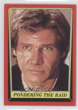 1983 Topps Star Wars: Return of the Jedi #62 - Pondering the Raid