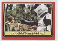 Imperial Scout Peril!