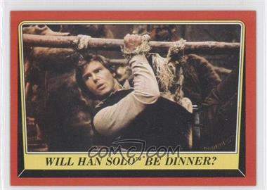 1983 Topps Star Wars: Return of the Jedi #87 - Will Han Solo be Dinner?
