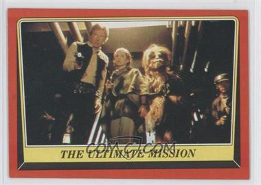 1983 Topps Star Wars: Return of the Jedi #99 - The Ultimate Mission