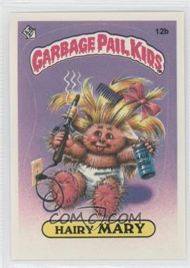 1985-88 Topps Garbage Pail Kids [???] #12b - Hairy Mary