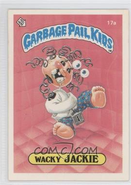 1985-88 Topps Garbage Pail Kids [???] #17a - Wacky Jackie