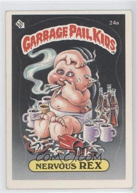 1985-88 Topps Garbage Pail Kids [???] #24a - Nervous Rex
