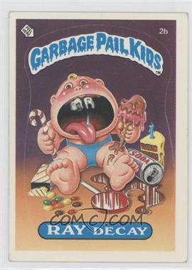 1985-88 Topps Garbage Pail Kids [???] #2b - Ray Decay