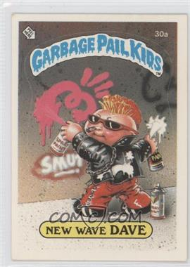 1985-88 Topps Garbage Pail Kids [???] #30a - New Wave Dave