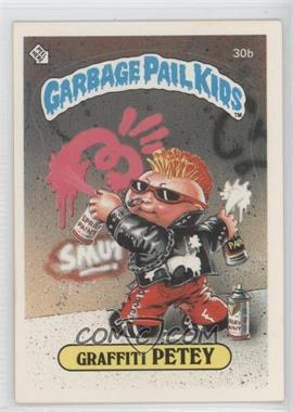 1985-88 Topps Garbage Pail Kids [???] #30b - Graffiti Petey