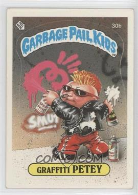 1985-88 Topps Garbage Pail Kids [???] #30b - Graffiti Petey