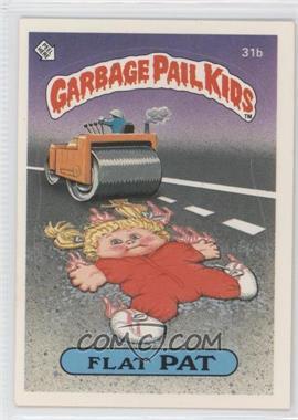 1985-88 Topps Garbage Pail Kids [???] #31b - Flat Pat