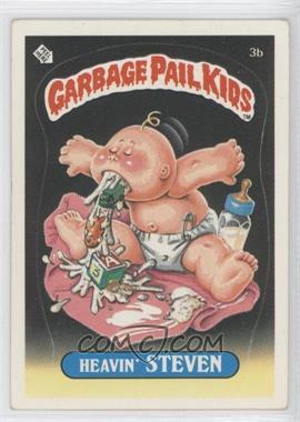 1985-88 Topps Garbage Pail Kids [???] #3b - Heavin' Steven
