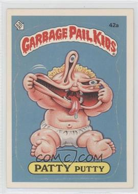 1985-88 Topps Garbage Pail Kids [???] #42a.1 - Patty Putty (one star back)