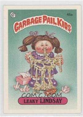 1985-88 Topps Garbage Pail Kids [???] #45a.1 - Leaky Lindsay (One Star Back)