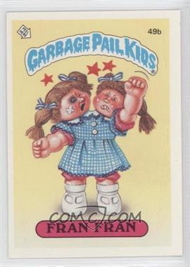 1985-88 Topps Garbage Pail Kids [???] #49b - Fran Fran