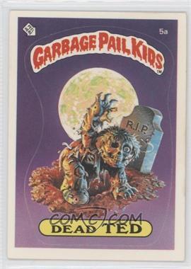 1985-88 Topps Garbage Pail Kids [???] #5 - [Missing]