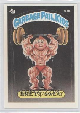 1985-88 Topps Garbage Pail Kids [???] #51b - Brett Sweat