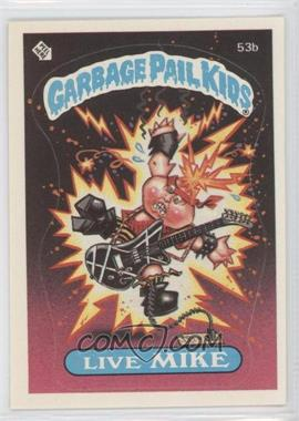 1985-88 Topps Garbage Pail Kids [???] #53b.1 - Live Mike (One Star Back)