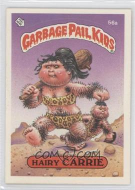 1985-88 Topps Garbage Pail Kids [???] #56a - Hairy Carrie