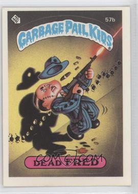 1985-88 Topps Garbage Pail Kids [???] #57b - Dead Fred