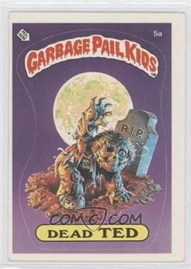 1985-88 Topps Garbage Pail Kids [???] #5a - Dead Ted