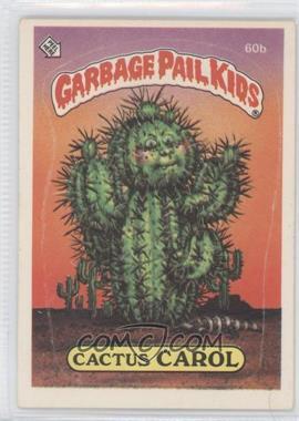1985-88 Topps Garbage Pail Kids [???] #60b - Cactus Carol