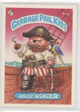 1985-88 Topps Garbage Pail Kids [???] #61a.1 - Jolly Roger (One Star Back)