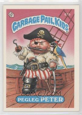 1985-88 Topps Garbage Pail Kids [???] #61b - Pegleg Peter